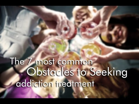 The 7 Most Common Obstacles to Seeking Addiction Treatment