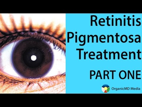 Retinitis Pigmentosa Treatment Now - Your Genes Are Not Your Destiny.