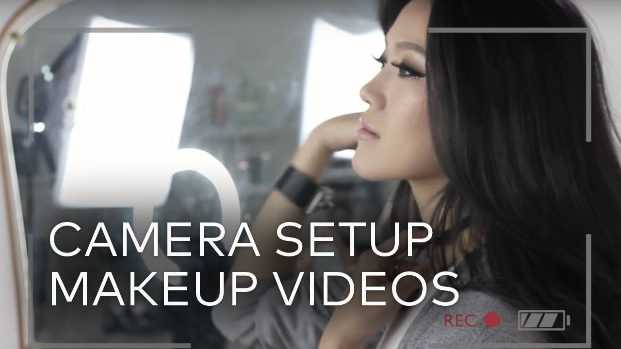 camera setup for beauty tutorials ep. 3 - the makeup series