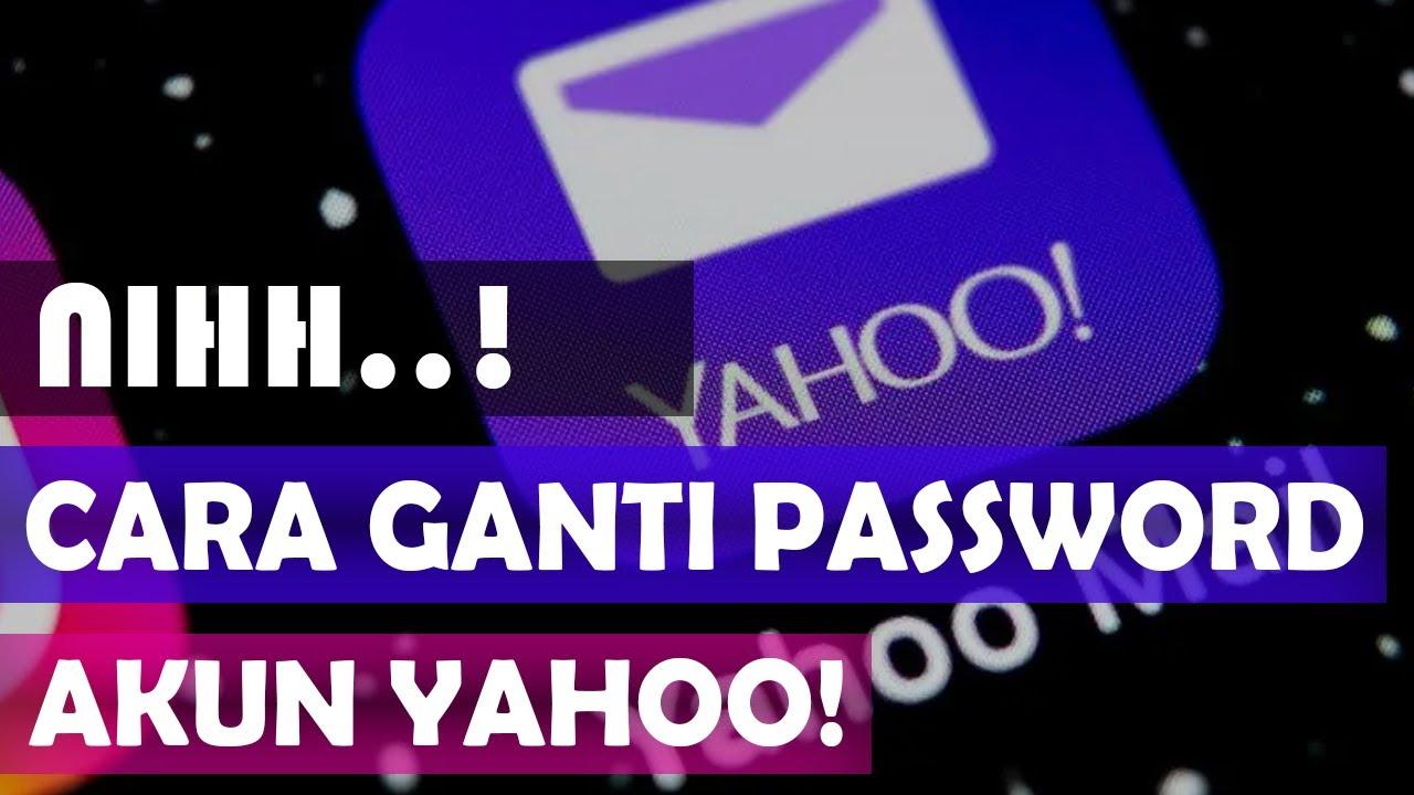 Cara Mengganti Password Yahoo 2020 Youtube