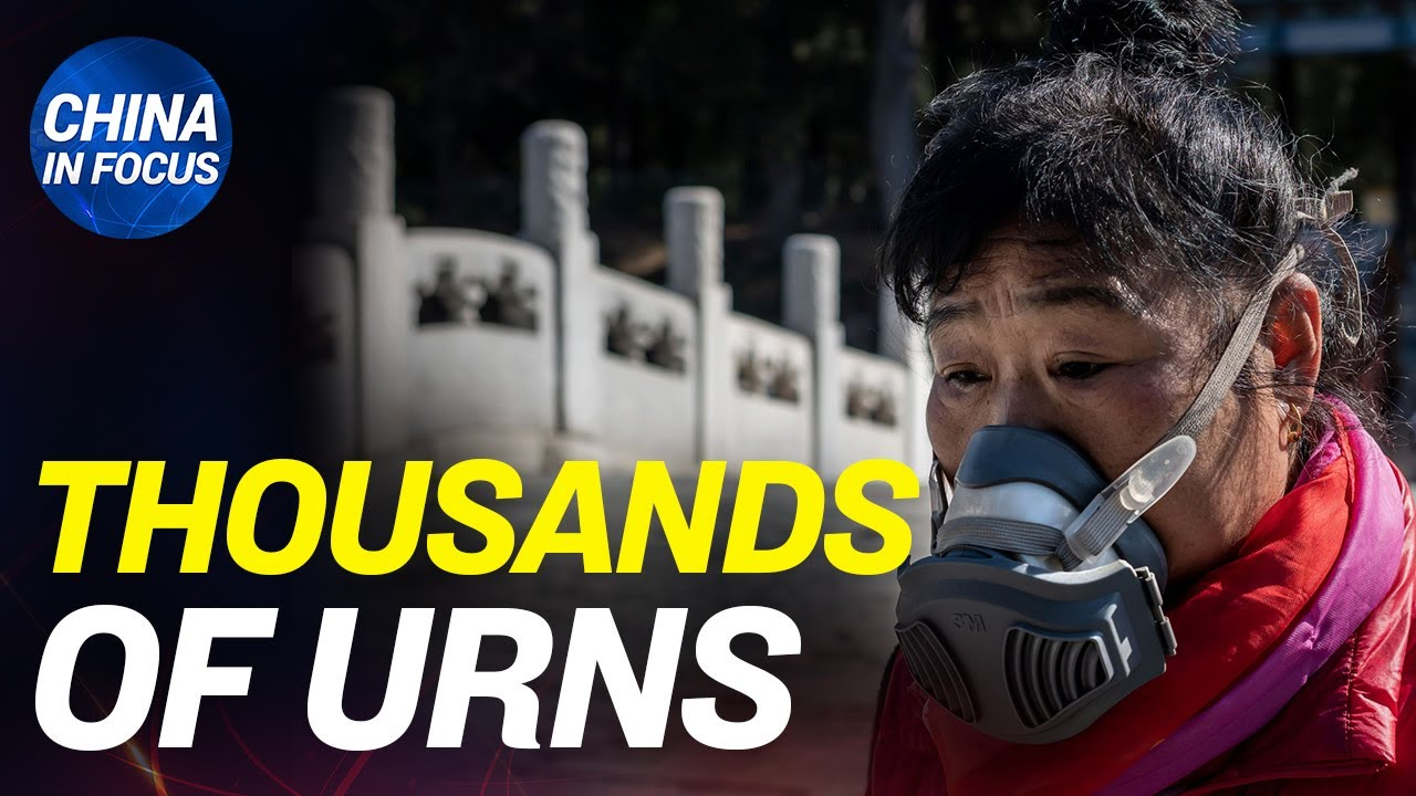 Urns in Wuhan far exceed official CCP virus death toll; riot breaks out in virus-hit Hubei