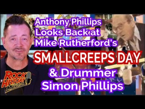 Anthony Phillips Looks Back at Mike Rutherford's Smallcreeps Day