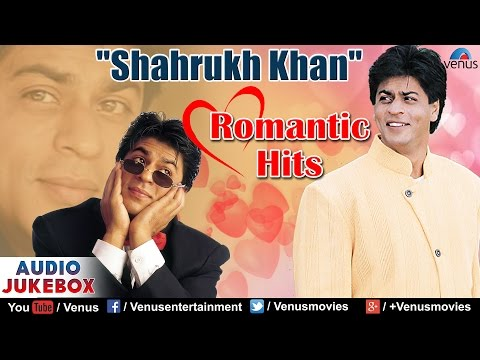 Shahrukh Khan Romantic Hits  Audio Jukebox
