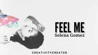 Feel me - selena gomez | whatsapp status