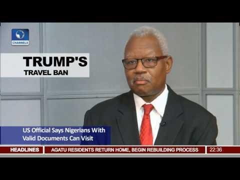 News@10: U.S Official Says Nigerians With Valid Documents Can Travel 24/04/17 Pt 3