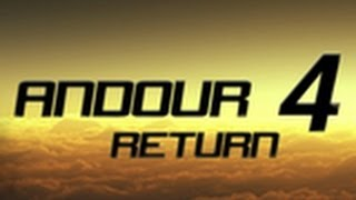 ANDOUR 4: Return