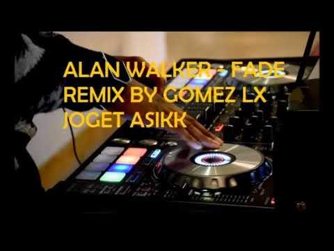 ALAN WALKER   FADE REMIX BY GOMEZ LX JOGET ASIKK MP3 Link Download di Deskripsi