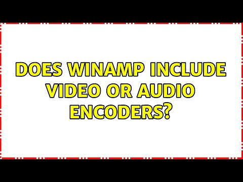 Does Winamp include video or audio encoders? (2 Solutions!!)