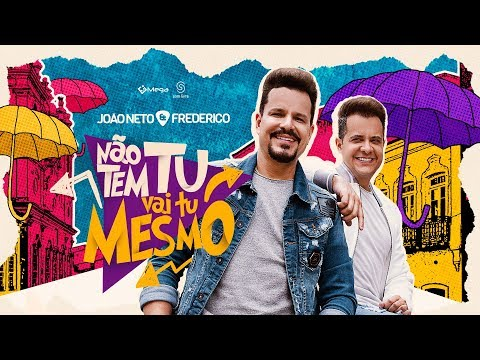 João Neto e Frederico - Não Tem Tu, Vai Tu Mesmo (Clipe Oficial)