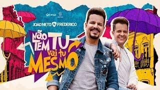 Baixar João Neto e Frederico - Não Tem Tu, Vai Tu Mesmo (Clipe Oficial)