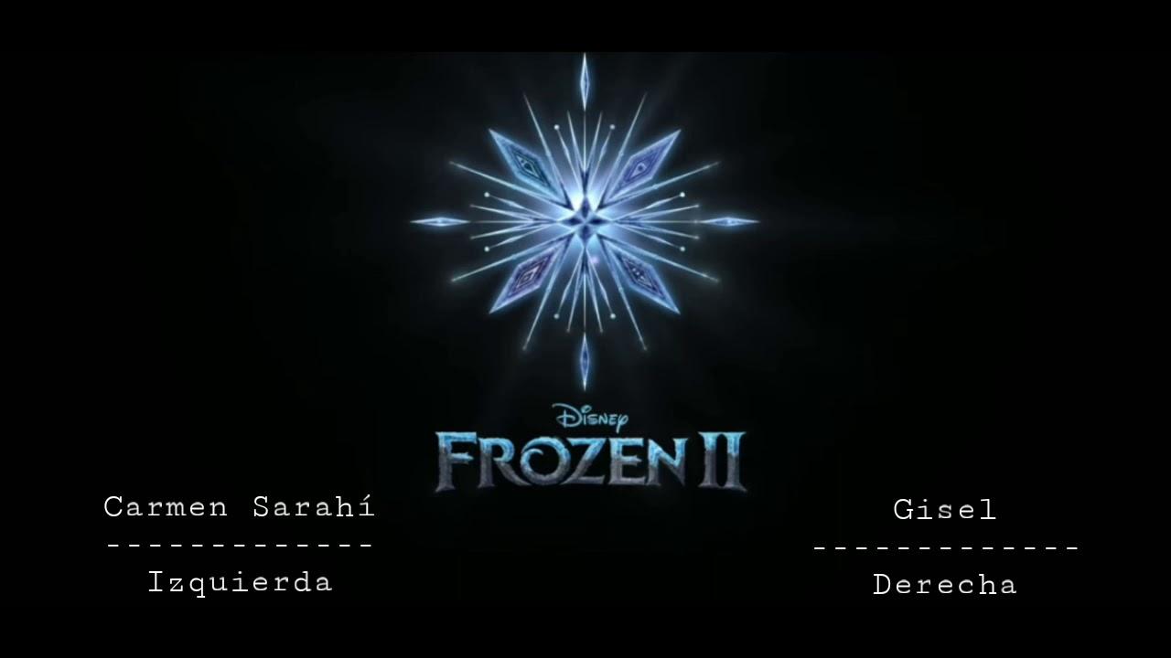 Frozen II   Mucho Más Allá [Carmen Sarahí + Gisela]