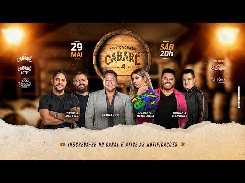 #LiveCachacaCabare4   Leonardo, Bruno e Marrone, Jorge e Mateus, Marília Mendonça