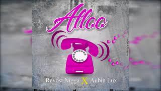 ALLOO by Revost nigga ft Aubin Lux(prod by Dj4)