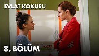 Download Evlat Kokusu 8. Bölüm - Full Bölüm Mp3 and Videos