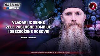 INTERVJU: Monah Arsenije - Vladari iz senke žele poslušne zombije i obezbožene robove! (13.2.2021)