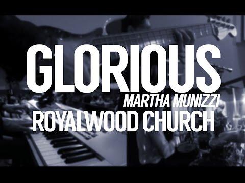 Glorious // Martha Munizzi // Royalwood Church