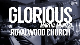 Glorious // Martha Munizzi // Royalwood Church