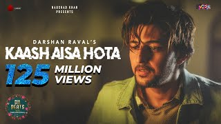Kaash Aisa Hota (Video Song) – Darshan Raval