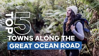 Top 5 Towns Along the Great Ocean Road