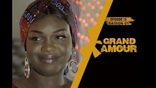 Grand Amour - Épisode 15 - Saison 01 [Partie 3/3]