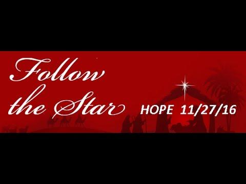 FOLLOW THE STAR #1 Hope 11-27-16