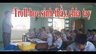 Troll học sinh thầy chia tay lớp