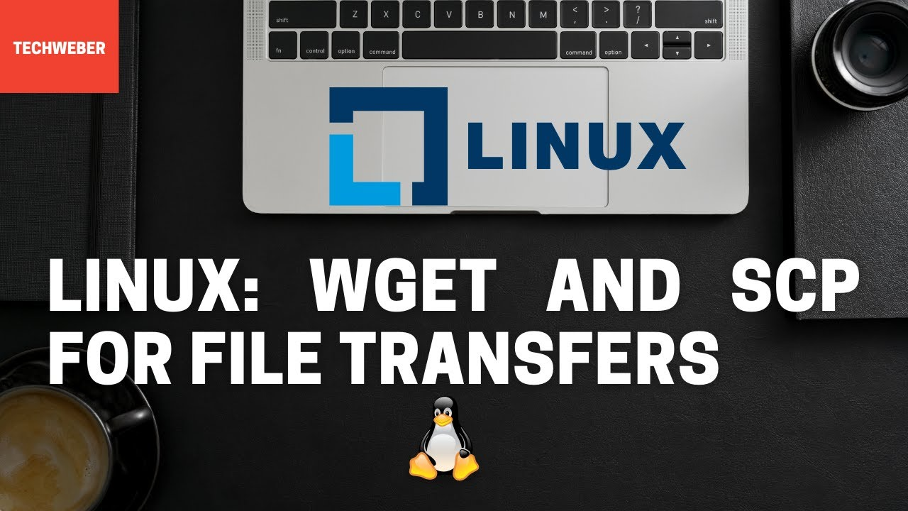 Learn How to Transfer Files using Wget and Scp Commands in Linux