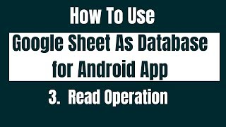 How to Use Google Sheet As Database for android App. Read Operation | List View
