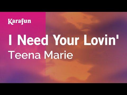 Karaoke I Need Your Lovin' - Teena Marie *