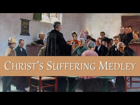 Christ's Suffering Medley