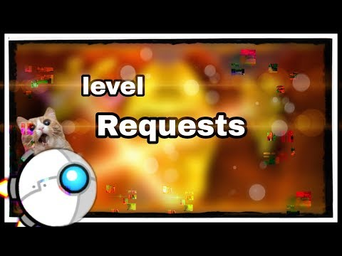 |Geometry Dash| Requests!