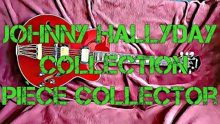 Johnny Hallyday Collection pièce COLLECTOR ??????