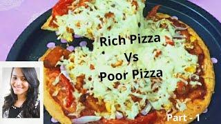 ചകകൻ പസസ Cheesy Chicken Pizza Without Yeast Rich Pizza Vs Poor Pizza: Part -01 Recipe 06
