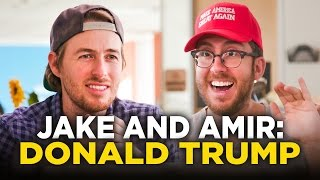 Jake and Amir: Donald Trump by : CollegeHumor