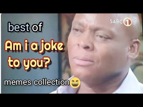 best of am i a joke to you memes collection to make your day youtube