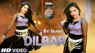 Dilbar Dilbar | Dance choreography | Nora Fatehi | Satyameva Jayate | Dance covered by IRANI