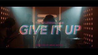 The Millennial Club - Give It Up (Official Music Video)