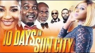 10 DAYS IN SUNCITY (Original Video)- Nigerian Movies 2017 Latest Movies