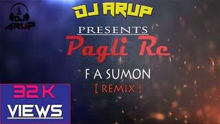 Pagli Re ( Remix)    DJ Arup    2017    Iti Tomar Priyo    F A Sumon    Full mix   
