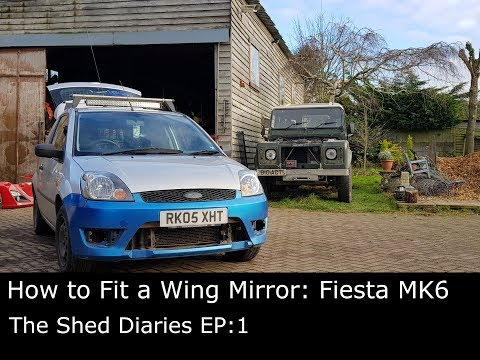 How To Replace A Wing Mirror To Ford Fiesta Mk6 (2002-2008) [The Shed Diaries EP.1]