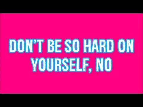 Jess Glynne- Don't be so hard on yourself (lyrics)