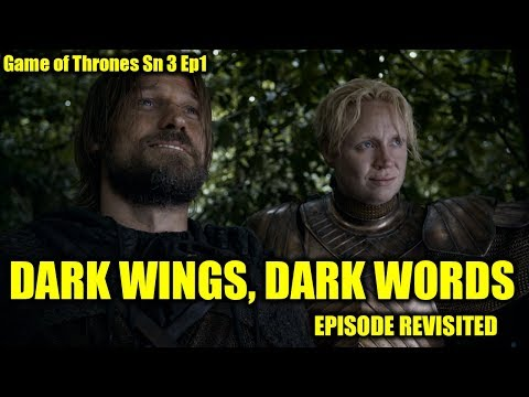 Game of Thrones - Dark Wings, Dark Words/Episode Revisited (Sn3Ep2)