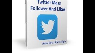 Twitter Mass Follower And Likes
