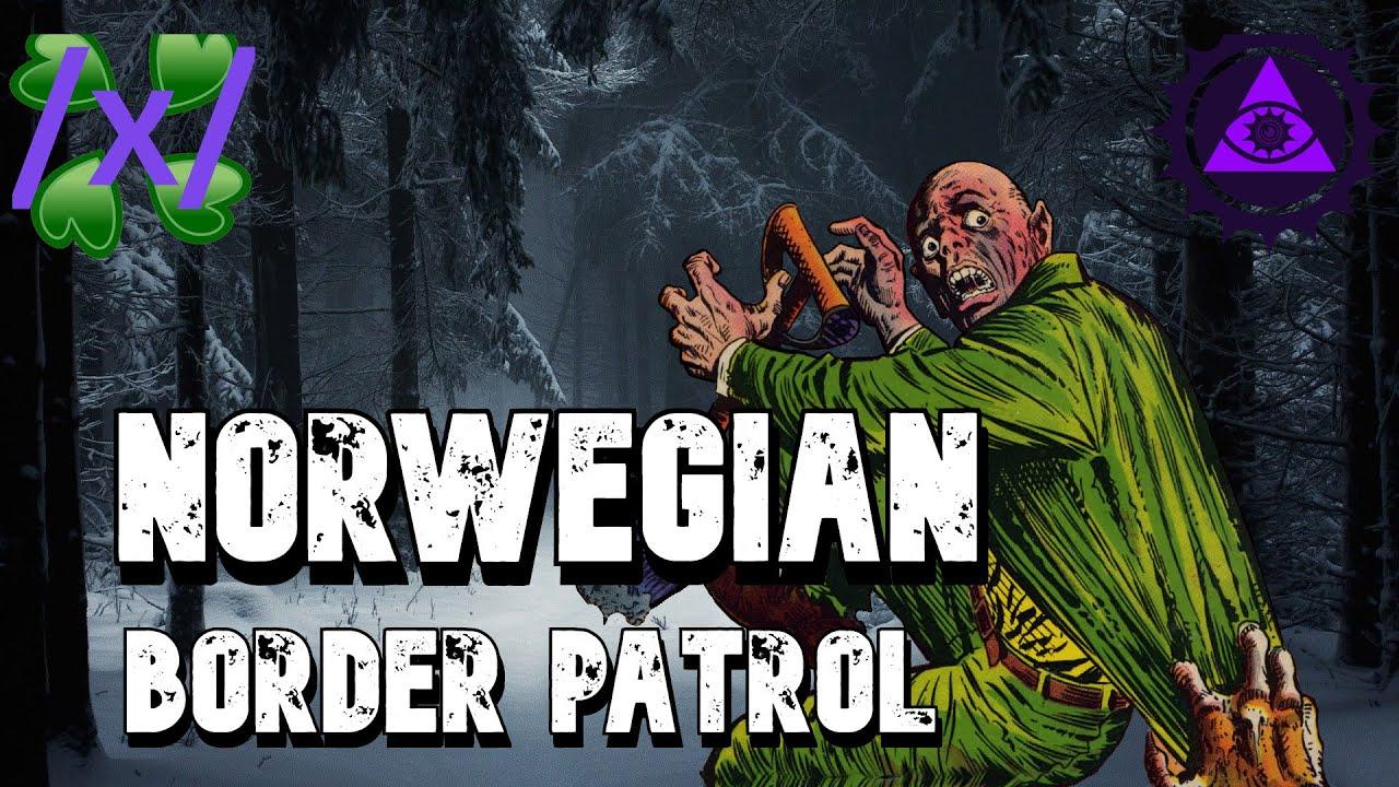 Norwegian Border Patrol | 4chan /x/ Greentext