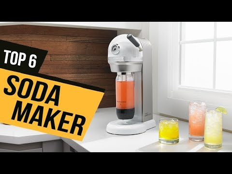 6 Best Soda Maker 2019 Reviews