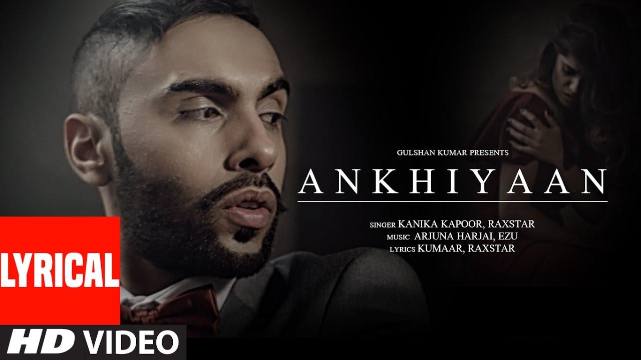 ANKHIYAAN Lyrical Video Song | Raxstar & Kanika Kapoor ...