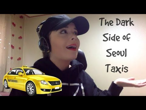 STORYTIME: The Dark Side of Seoul Taxis