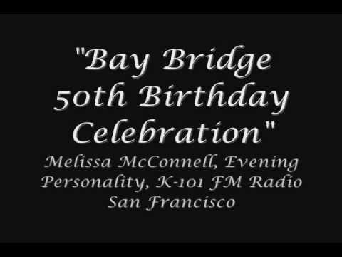 """Bay Bridge 50th Birthday Celebration"" -- Melissa McConnell live report on K-101 FM"