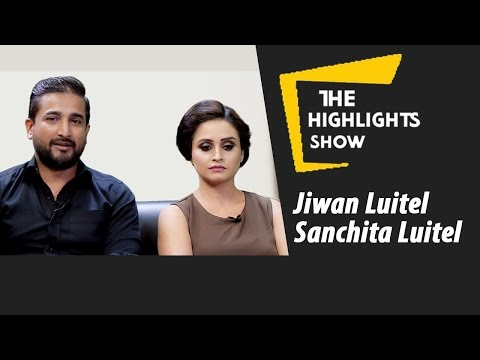 Nepali Movie RADHA's Team Jeevan Luitel & Sanchita Luitel at The Highlights Show | Episode 19