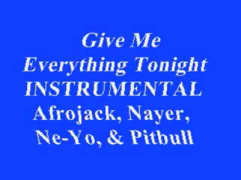 Give Me Everything Tonight INSTRUMENTAL (Afrojack, Nayer, Ne-Yo, & Pitbull) +Download